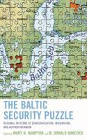 Baltic Security Puzzle: Regional Patterns of Democratization, Integration, and Authoritarianism