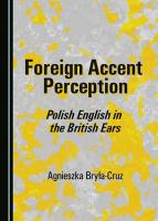 Foreign Accent Perception: Polish English in the British Ears Unabridged edition