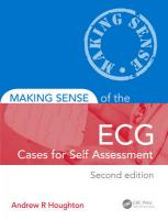 Making Sense of the ECG: Cases for Self Assessment, Second Edition: Cases for Self Assessment 2nd New edition