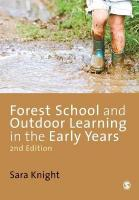 Forest School and Outdoor Learning in the Early Years 2nd Revised edition