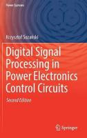 Digital Signal Processing in Power Electronics Control Circuits 2017 2nd ed. 2017