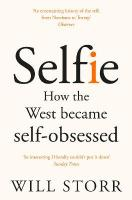 Selfie: How the West Became Self-Obsessed Main Market Ed.