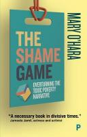Shame Game: Overturning the Toxic Poverty Narrative