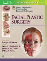 Master Techniques in Otolaryngology - Head and Neck Surgery:  Facial Plastic   Surgery: Facial Plastic Surgery