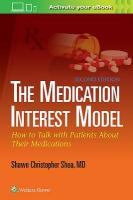 Medication Interest Model: How to Talk With Patients About Their Medications 2nd edition