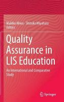 Quality Assurance in LIS Education: An International and Comparative Study 2015 ed.
