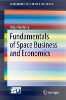 Fundamentals of Space Business and Economics 2013 ed.
