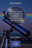 Buyer's and User's Guide to Astronomical Telescopes and Binoculars 2nd ed. 2014