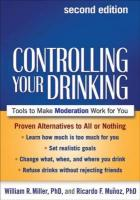 Controlling Your Drinking, Second Edition: Tools to Make Moderation Work for You 2nd New edition