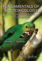 Fundamentals of Ecotoxicology: The Science of Pollution, Fourth Edition 4th New edition