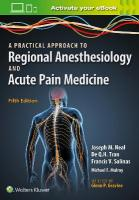 Practical Approach to Regional Anesthesiology and Acute Pain Medicine 5th edition