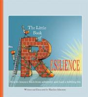Little Book of Resilience: How to Bounce Back from Adversity and Lead a Fulfilling Life
