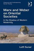 Marx and Weber on Oriental Societies: In the Shadow of Western Modernity New edition