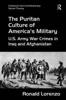 Puritan Culture of America's Military: U.S. Army War Crimes in Iraq and Afghanistan New edition