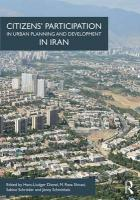 Citizens' Participation in Urban Planning and Development in Iran: The Case of Iran
