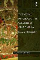 Moral Psychology of Clement of Alexandria: Mosaic Philosophy