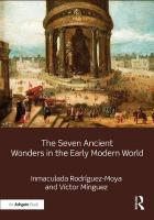 Seven Ancient Wonders in the Early Modern World