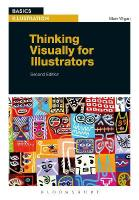 Thinking Visually for Illustrators 2nd Revised edition