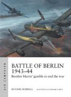 Battle of Berlin 1943-44: Bomber Harris' gamble to end the war