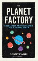 Planet Factory: Exoplanets and the Search for a Second Earth