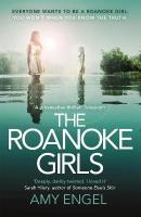 Roanoke Girls: the addictive Richard & Judy Book Club thriller 2017