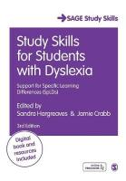 Study Skills for Students with Dyslexia: Support for Specific Learning Differences (SpLDs) 3rd Revised edition