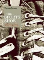 Sports Shoe: A History from Field to Fashion