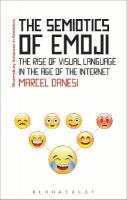 Semiotics of Emoji: The Rise of Visual Language in the Age of the Internet