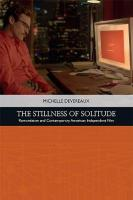 Stillness of Solitude: Romanticism and Contemporary American Independent Film