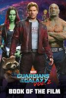 Marvel Guardians of the Galaxy Vol. 2 Book of the Film Media tie-in, Vol. 2, Book of the Film