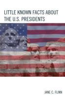 Little Known Facts About the U. S. Presidents