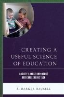 Creating a Useful Science of Education: Society's Most Important and Challenging Task