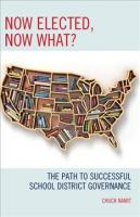 Now Elected, Now What?: The Path to Successful School District Governance