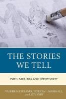Stories We Tell: Math, Race, Bias, and Opportunity