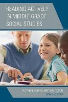 Reading Actively in Middle Grade Social Studies: Teachers and Students in Action