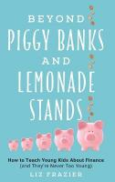 Beyond Piggy Banks and Lemonade Stands: How to Teach Young Kids About Finance (and They're Never Too Young)