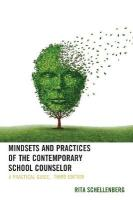 Mindsets and Practices of the Contemporary School Counselor: A Practical Guide 3rd Edition