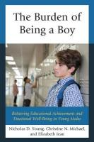 Burden of Being a Boy: Bolstering Educational Achievement and Emotional Well-Being in Young Males