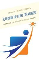 Searching the Globe for Answers: Preparing and Supporting School Leaders