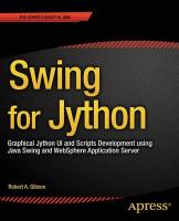 Swing for Jython: Graphical Jython UI and Scripts Development using Java Swing and WebSphere   Application Server 1st ed.