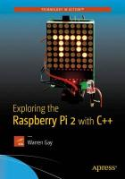 Exploring the Raspberry Pi 2 with Cplusplus 2015 1st ed.