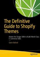 Definitive Guide to Shopify Themes: Master the Design Skills to Build World-Class Ecommerce Sites 1st ed.