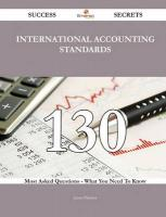 International Accounting Standards 130 Success Secrets - 130 Most Asked   Questions on International Accounting Standards - What You Need to Know