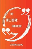 Bill Burr Handbook - Everything You Need to Know about Bill Burr