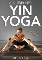 Journey Into Yin Yoga, A