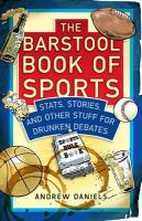 Barstool Book of Sports: Stats, Stories, and Other Stuff for Drunken Debate