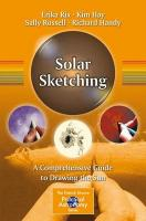 Solar Sketching: A Comprehensive Guide to Drawing the Sun 2015 1st ed. 2015