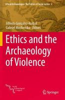 Ethics and the Archaeology of Violence 2015 1st ed. 2015