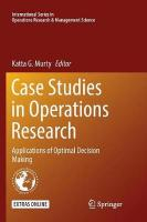 Case Studies in Operations Research: Applications of Optimal Decision Making Softcover reprint of the original 1st ed. 2015