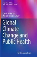 Global Climate Change and Public Health Softcover reprint of the original 1st ed. 2014